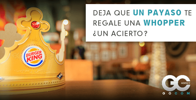 gocom_agencia_de_marketing_digital-un_payaso_te_regale_una_whopper_burger_king